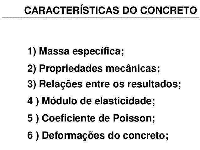 CARACTERÍSTICAS DO CONCRETO 1) Massa específica; _______________________________________________________________________ 2...