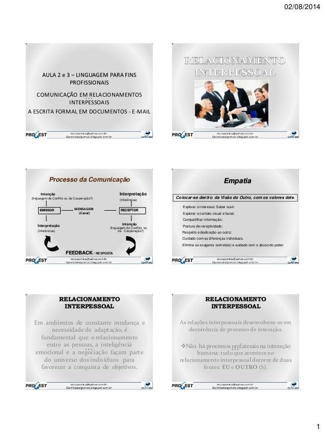 02/08/2014 1 AULA 2 e 3 – LINGUAGEM PARA FINS PROFISSIONAIS COMUNICAÇÃO EM RELACIONAMENTOS INTERPESSOAIS A ESCRITA FORMAL ...
