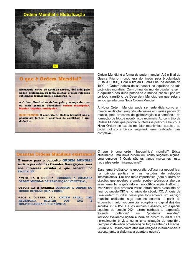 Ordem Mundial e Globalização                                                        Ordem Mundial é a forma de poder mundi...