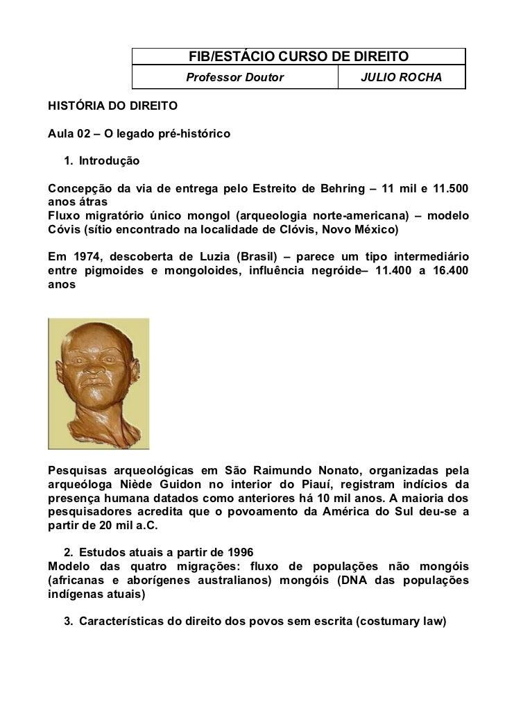 FIB/ESTÁCIO CURSO DE DIREITO                        Professor Doutor             JULIO ROCHAHISTÓRIA DO DIREITOAula 02 – O...