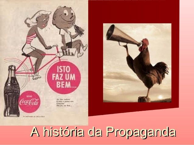 A história da PropagandaA história da Propaganda