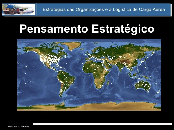 Pensamento Estratégico Estratégias das Organizações e a Logística de Carga Aérea
