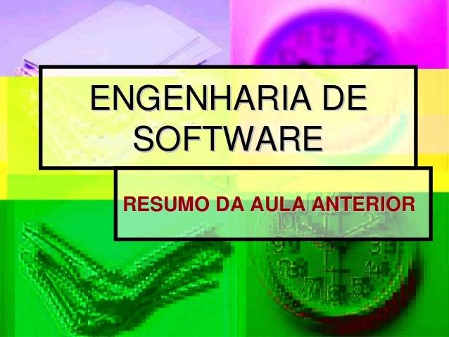 ENGENHARIA DE  SOFTWARE RESUMO DA AULA ANTERIOR