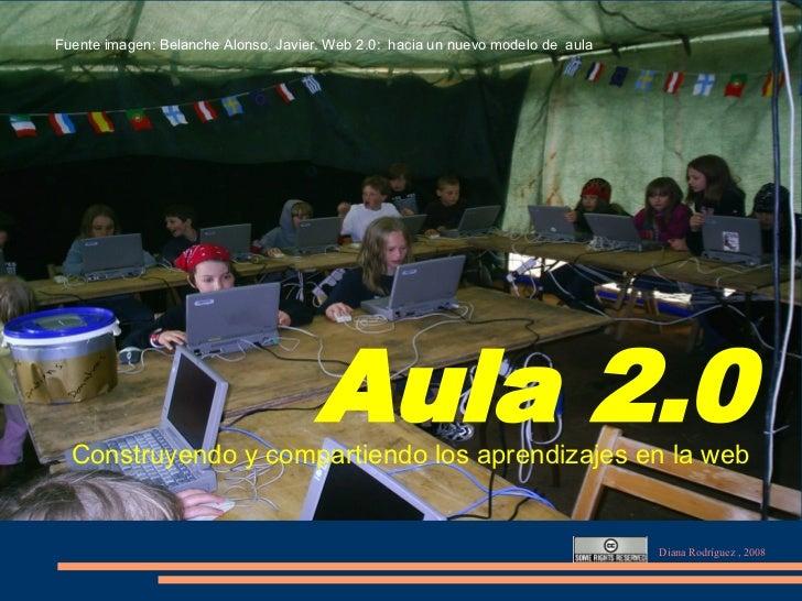 Fuente imagen: Belanche Alonso, Javier. Web 2.0: hacia un nuevo modelo de aula                                          Au...