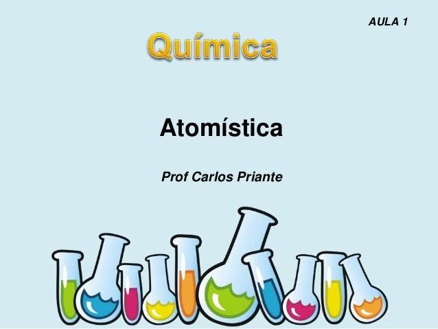 Atomística Prof Carlos Priante AULA 1