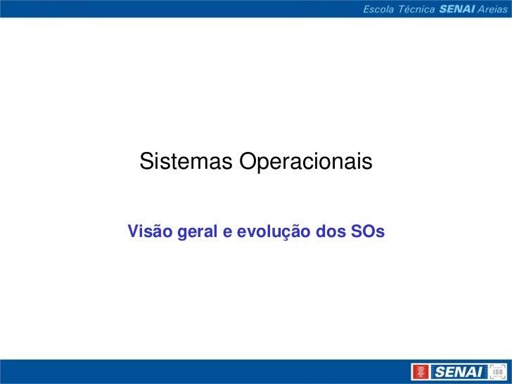 Sistemas OperacionaisVisão geral e evolução dos SOs