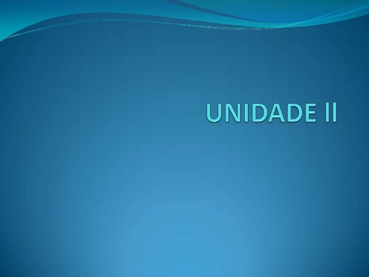 UNIDADE ll<br />