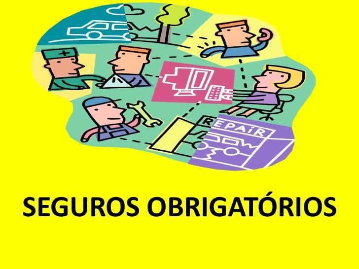 SEGUROS OBRIGATÓRIOS
