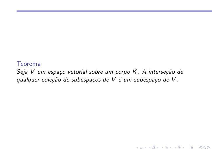 TeoremaSeja V um espa¸o vetorial sobre um corpo K . A interse¸˜o de                c                                     c...