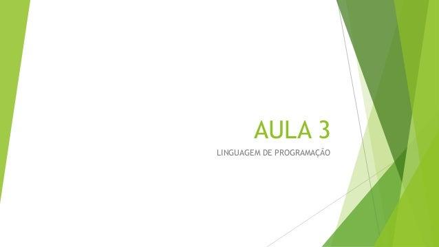 AULA 3LINGUAGEM DE PROGRAMAÇÃO