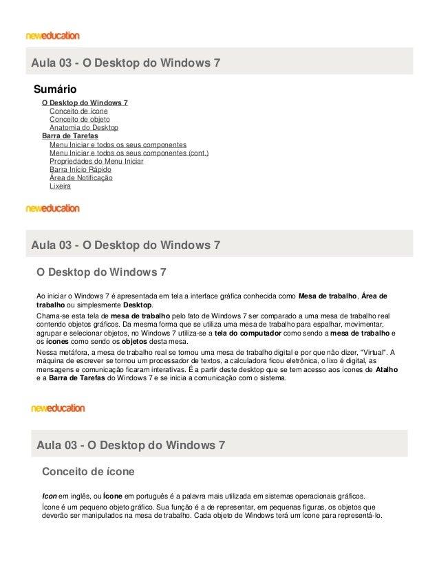 Aula 03 - O Desktop do Windows 7 Sumário O Desktop do Windows 7 Conceito de ícone Conceito de objeto Anatomia do Desktop B...