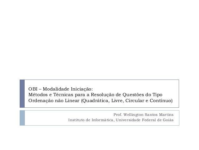 OBI – Modalidade Iniciação: Métodos e Técnicas para a Resolução de Questões do Tipo Ordenação não Linear (Quadrática, Livr...