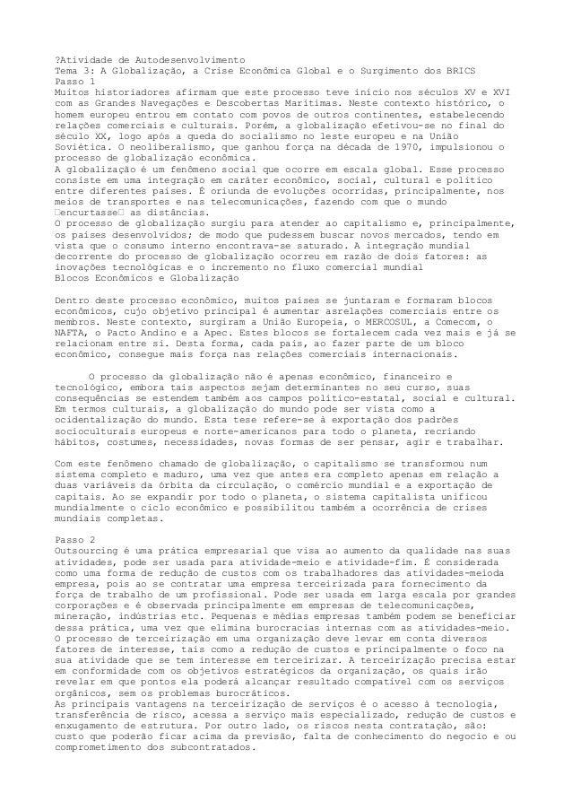 ?Atividade de Autodesenvolvimento Tema 3: A Globalização, a Crise Econômica Global e o Surgimento dos BRICS Passo 1 Muitos...
