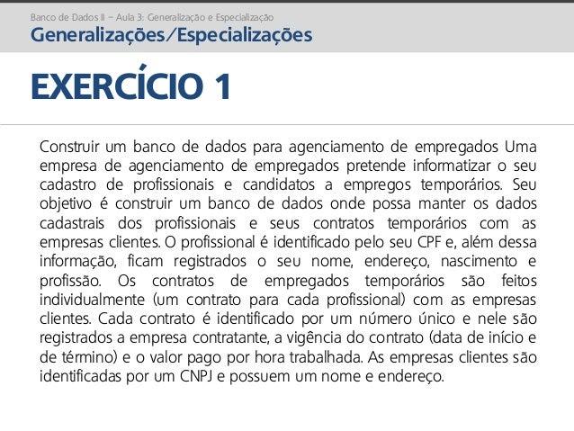 prof. Gustavo Zimmermann | contato@gust4vo.com EXERCÍCIO 1 Construir um banco de dados para agenciamento de empregados Uma...