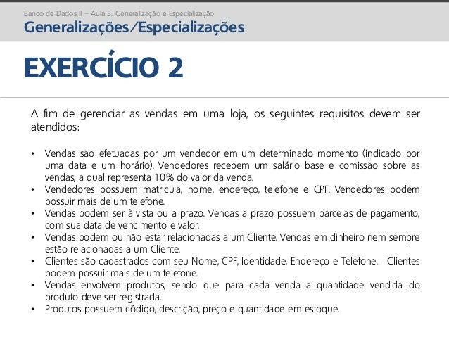prof. Gustavo Zimmermann | contato@gust4vo.com EXERCÍCIO 2 A fim de gerenciar as vendas em uma loja, os seguintes requisit...