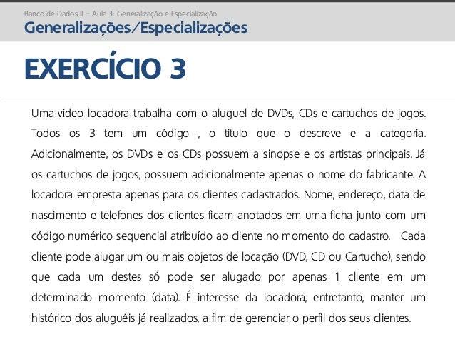 prof. Gustavo Zimmermann | contato@gust4vo.com EXERCÍCIO 3 Uma vídeo locadora trabalha com o aluguel de DVDs, CDs e cartuc...