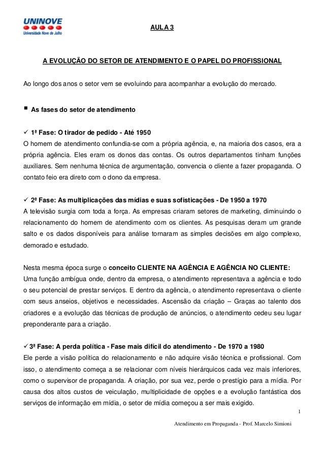 Atendimento em Propaganda - Prof. Marcelo Simioni 1 AULA 3 A EVOLUÇÃO DO SETOR DE ATENDIMENTO E O PAPEL DO PROFISSIONAL Ao...