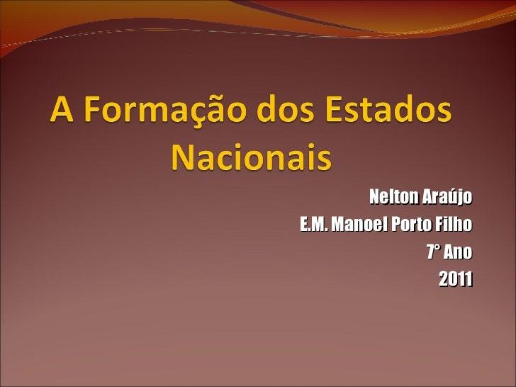 Nelton Araújo E.M. Manoel Porto Filho 7° Ano 2011