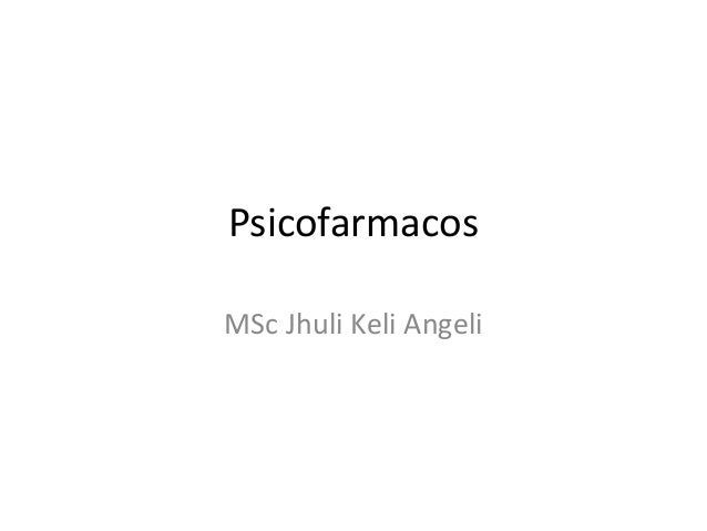 Psicofarmacos MSc Jhuli Keli Angeli