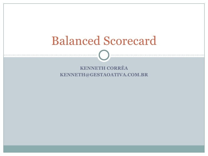 KENNETH CORRÊA [email_address] Balanced Scorecard