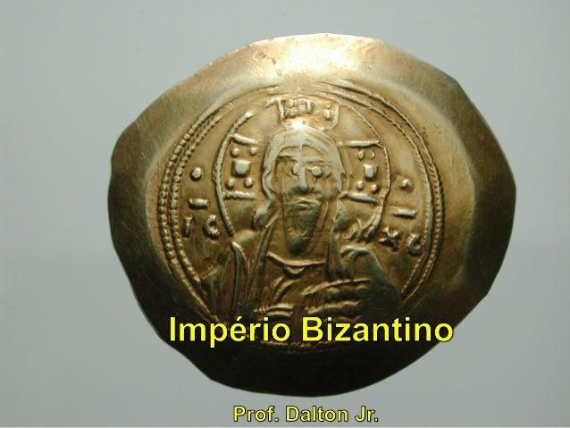 Império Bizantino     Enquanto no Império Romano do Ocidente acontecia uma grande fragmentação territorial e a formação do...