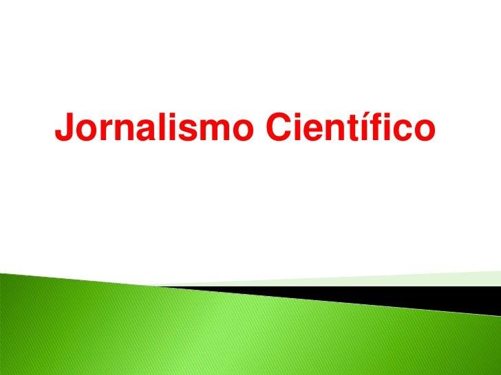 Jornalismo Científico