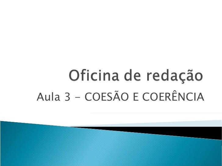 Aula 3 - COESÃO E COERÊNCIA