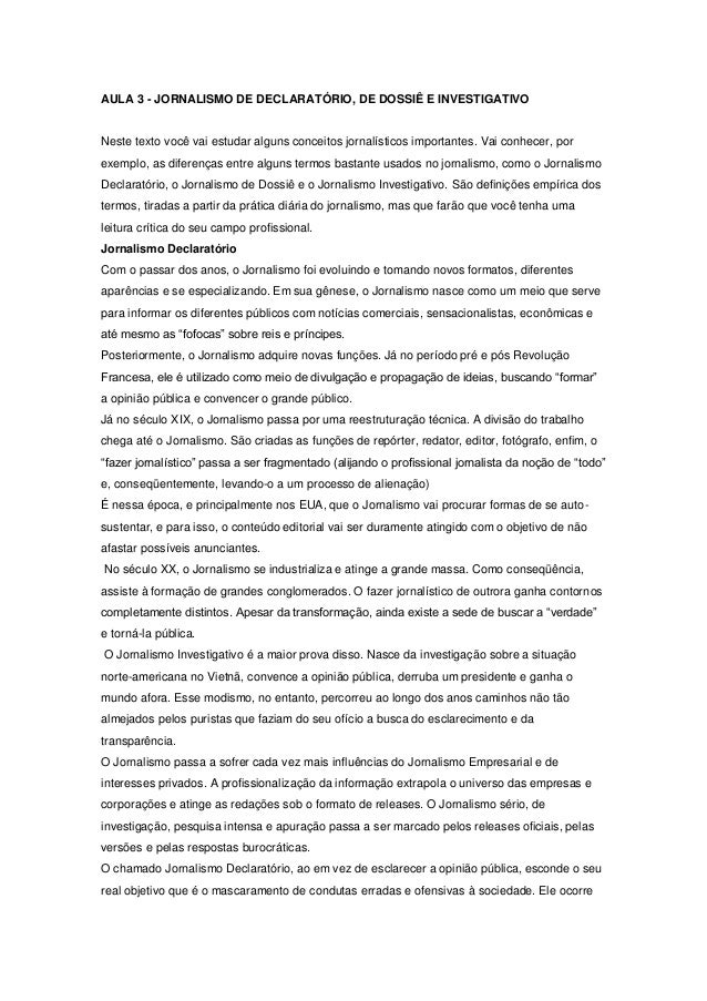 AULA 3 - JORNALISMO DE DECLARATÓRIO, DE DOSSIÊ E INVESTIGATIVO Neste texto você vai estudar alguns conceitos jornalísticos...