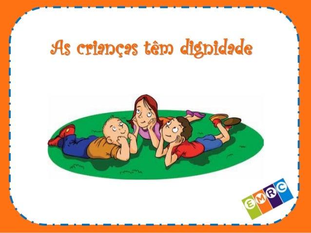 As crianças têm dignidade