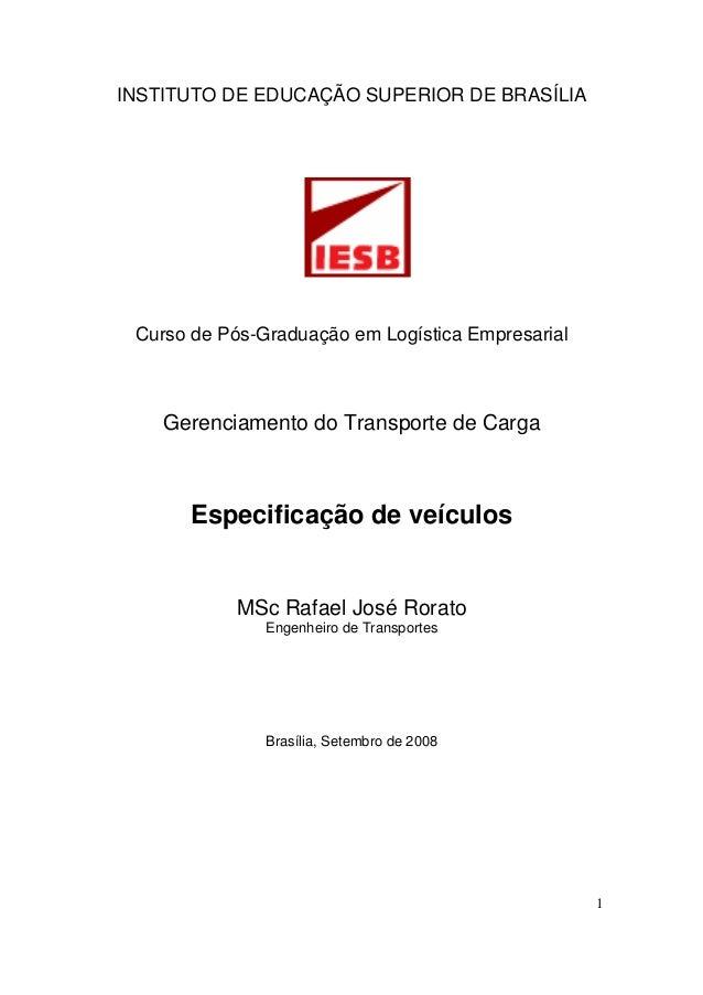 1 INSTITUTO DE EDUCAÇÃO SUPERIOR DE BRASÍLIA Curso de Pós-Graduação em Logística Empresarial Gerenciamento do Transporte d...