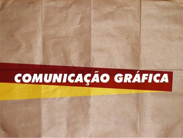 COMUNICAÇÃO GRÁFICA