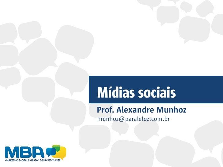 Mídias sociaisProf. Alexandre Munhozmunhoz@paraleloz.com.br