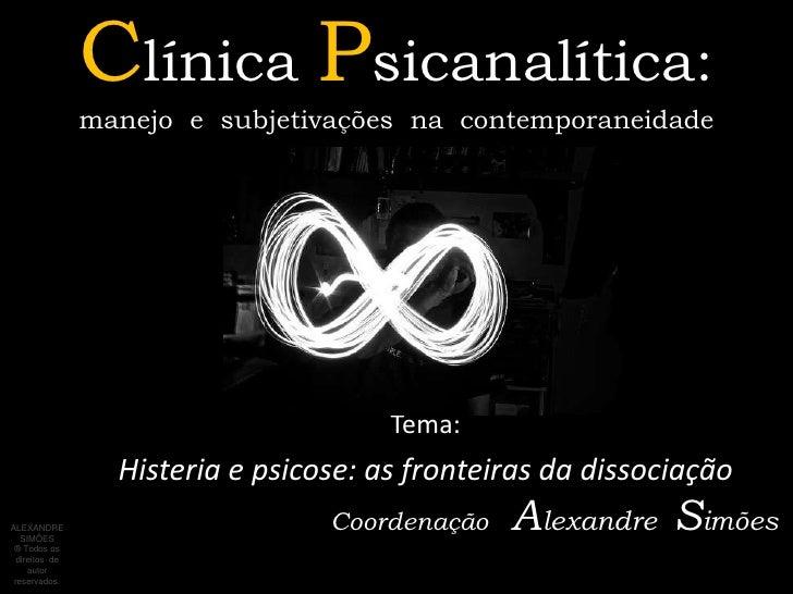 Clínica Psicanalítica:                manejo e subjetivações na contemporaneidade                                       Te...