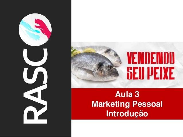 Aula 3 Marketing Pessoal Introdução