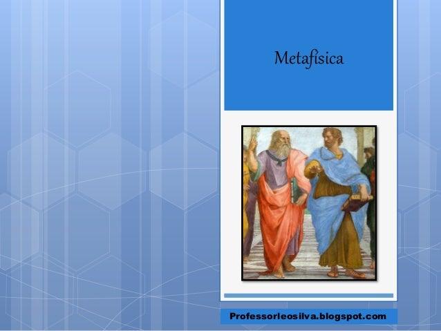 Metafísica Professorleosilva.blogspot.com