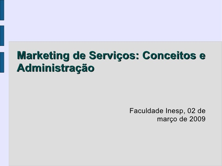 Marketing de Serviços: Conceitos eAdministração                    Faculdade Inesp, 02 de                           março ...