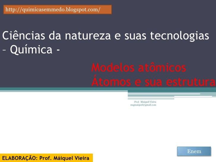 http://quimicasemmedo.blogspot.com/Ciências da natureza e suas tecnologias– Química -                                   Mo...