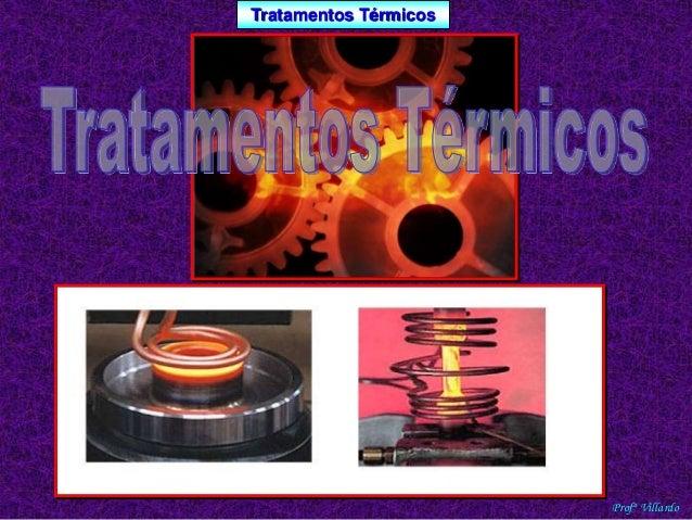 Tratamentos Térmicos  Profº Villardo
