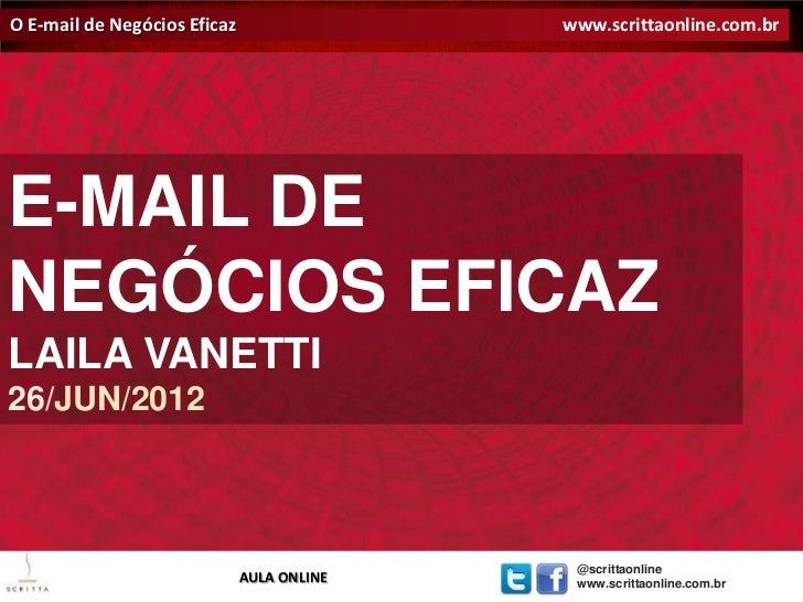 O E-mail de Negócios Eficaz                            www.scrittaonline.com.br                                          E...