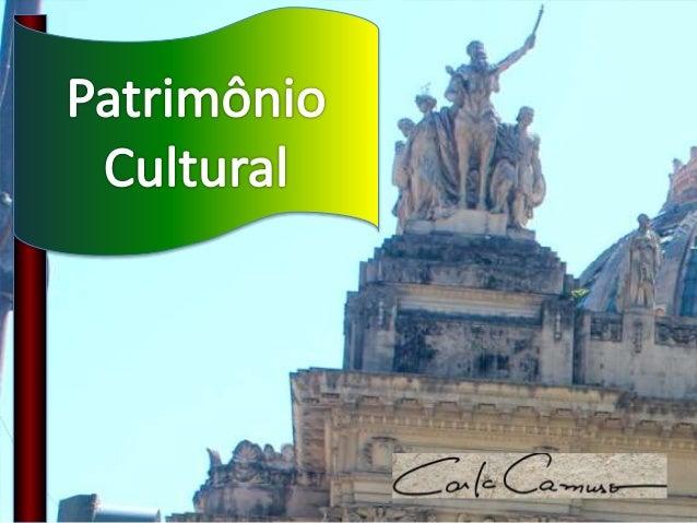 Que roteiro Turístico Cultural da sua região você apresentaria para pessoas interessadas? O que é Patrimônio cultural? Qua...
