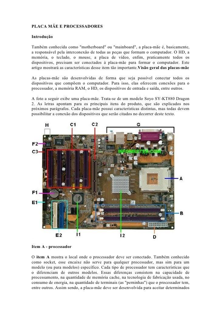 """PLACA MÃE E PROCESSADORES  Introdução  Também conhecida como """"motherboard"""" ou """"mainboard"""", a placa-mãe é, basicamente, a r..."""