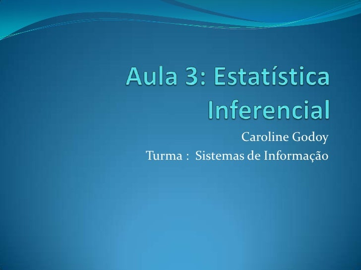 Caroline GodoyTurma : Sistemas de Informação