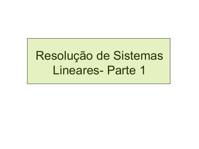 Resolução de Sistemas  Lineares- Parte 1