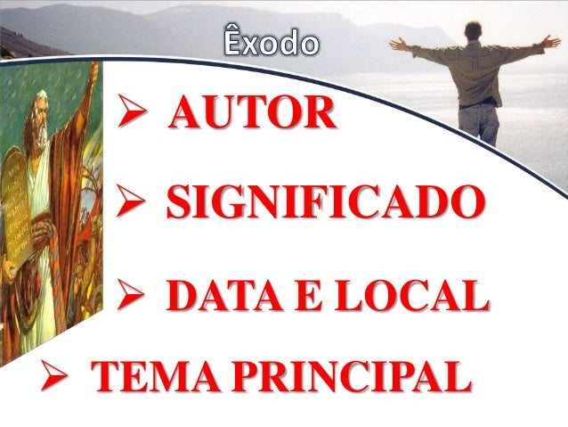  AUTOR  DATA E LOCAL  TEMA PRINCIPAL  SIGNIFICADO