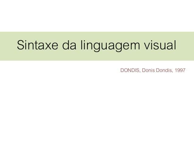 Sintaxe da linguagem visual DONDIS, Donis Dondis, 1997