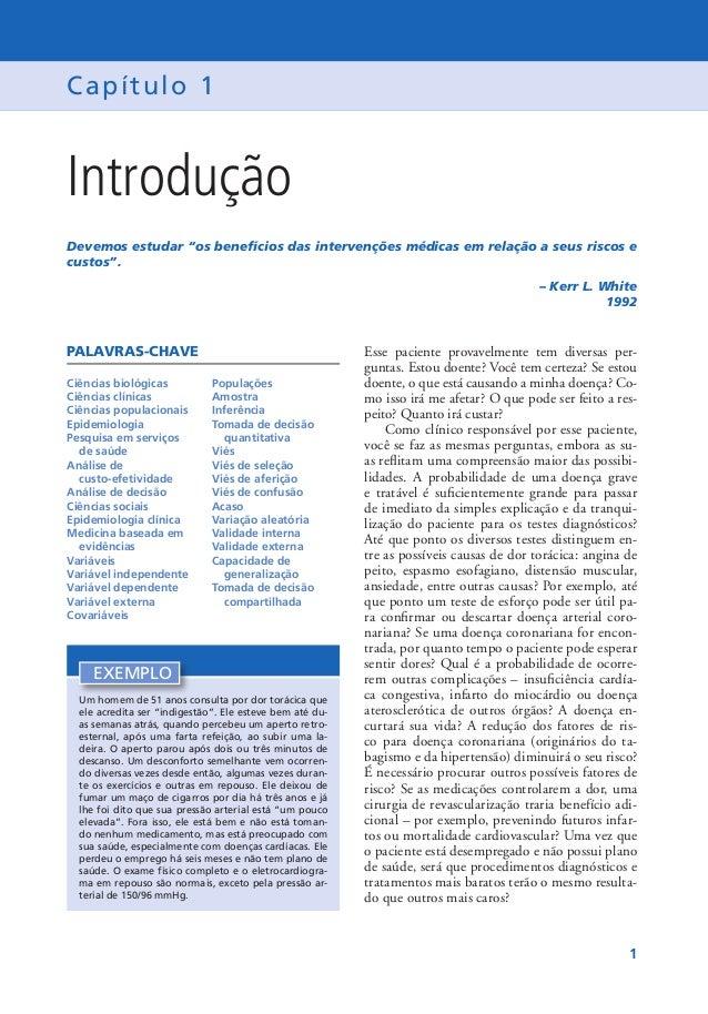 """1 Capítulo 1 Introdução Devemos estudar """"os benefícios das intervenções médicas em relação a seus riscos e custos"""". – Kerr..."""