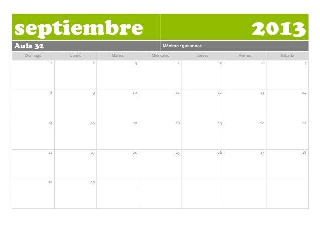 septiembre 2013 Aula 32 Máximo  15  alumnos      Domingo   Lunes   Martes   Miércoles   Jueves   Viernes...