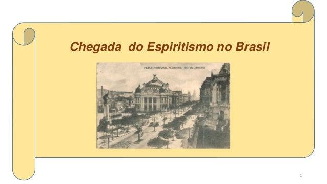 Chegada do Espiritismo no Brasil 1