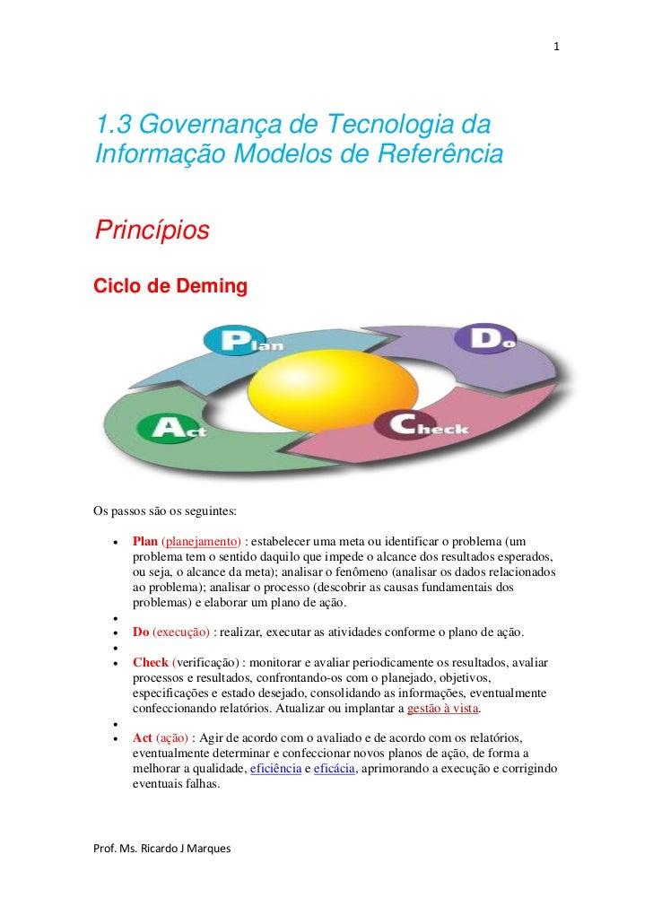 11.3 Governança de Tecnologia daInformação Modelos de ReferênciaPrincípiosCiclo de DemingOs passos são os seguintes:     ...