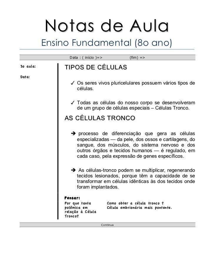 Notas de Aula           Ensino Fundamental (8o ano)                 Data : ( início )=>              (fim) =>3o aula:     ...